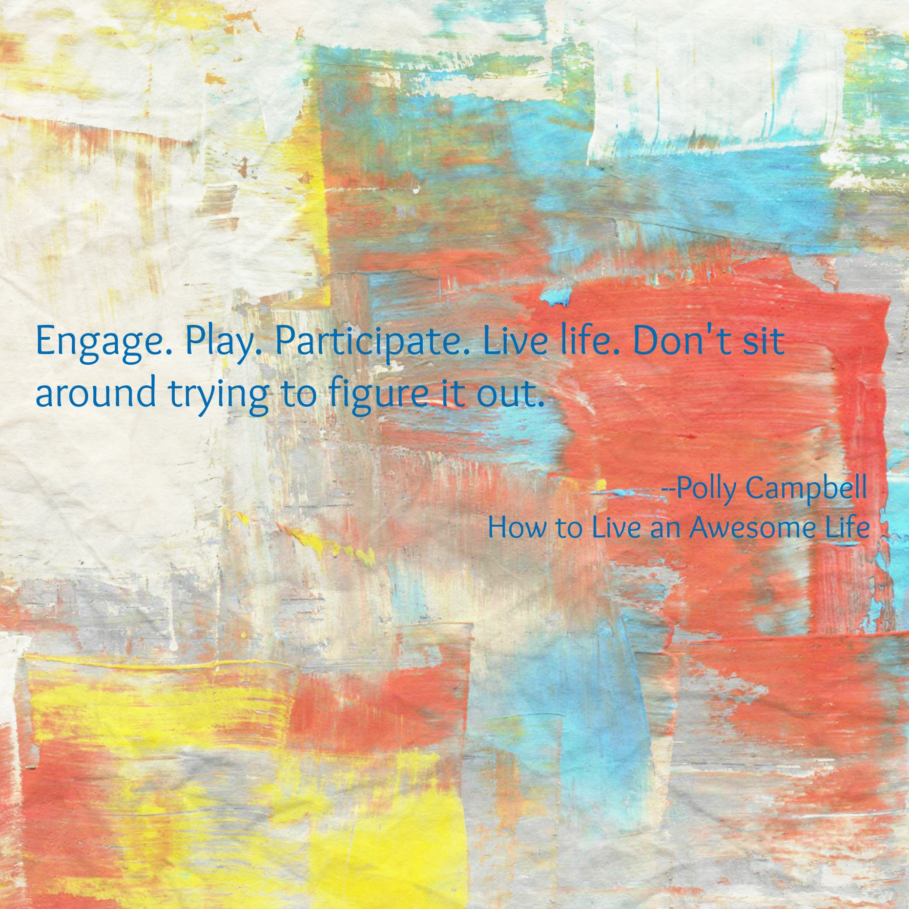 Engage, Play, Live